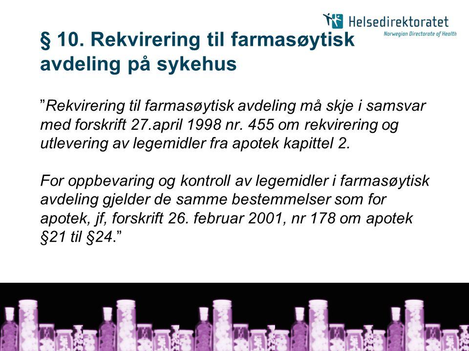 § 10. Rekvirering til farmasøytisk avdeling på sykehus