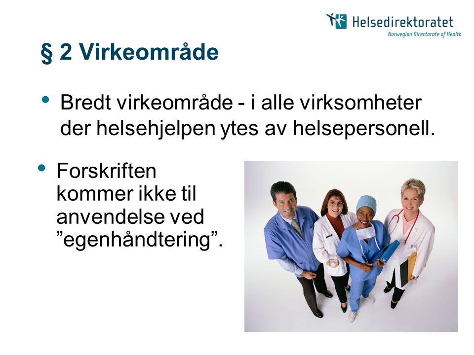 § 2 Virkeområde Bredt virkeområde - i alle virksomheter der helsehjelpen ytes av helsepersonell.