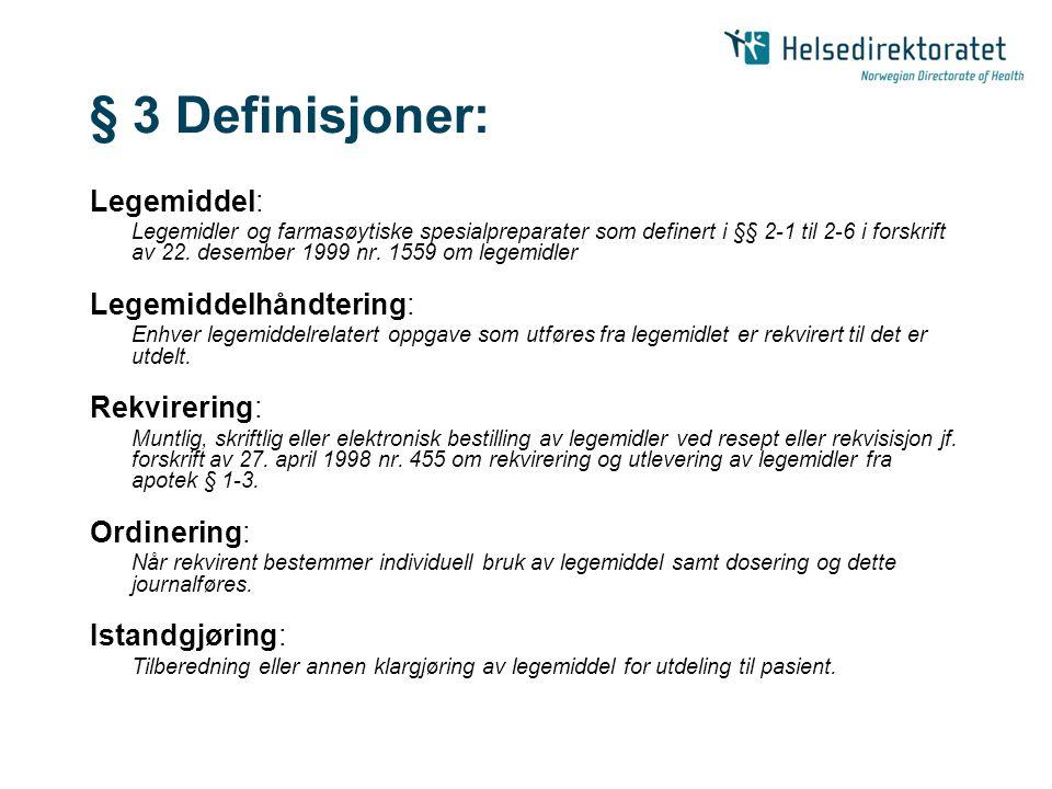 § 3 Definisjoner: Legemiddel: Legemiddelhåndtering: Rekvirering: