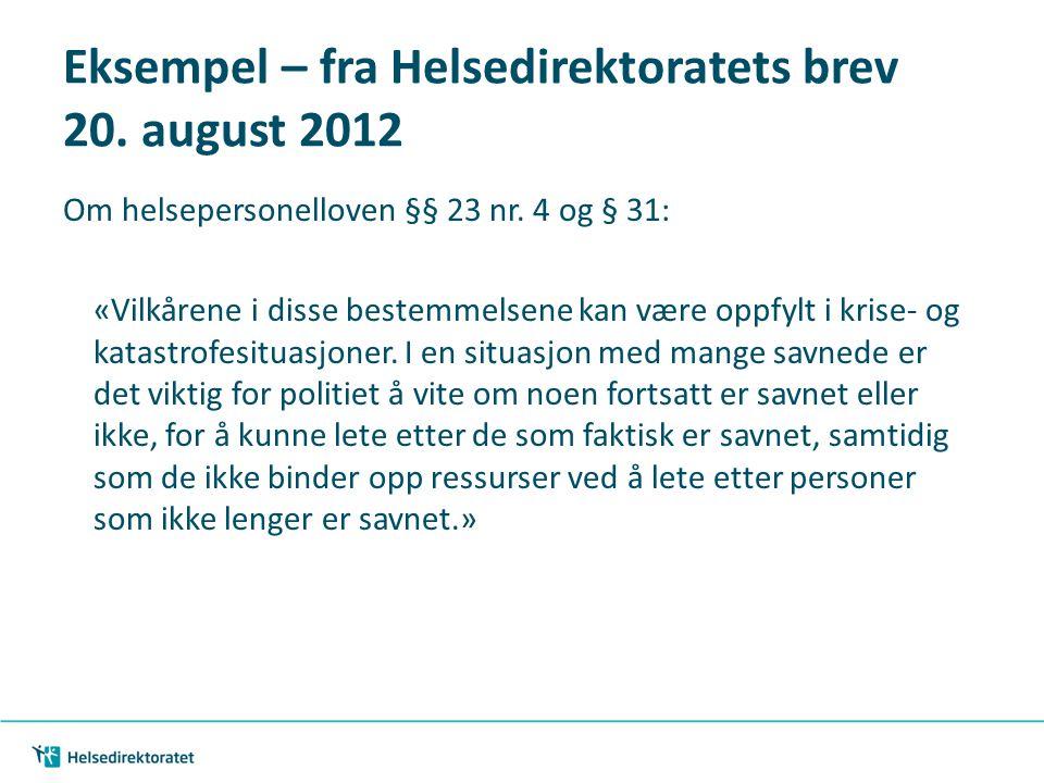 Eksempel – fra Helsedirektoratets brev 20. august 2012