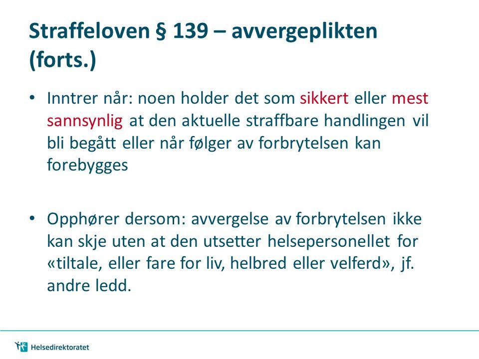 Straffeloven § 139 – avvergeplikten (forts.)