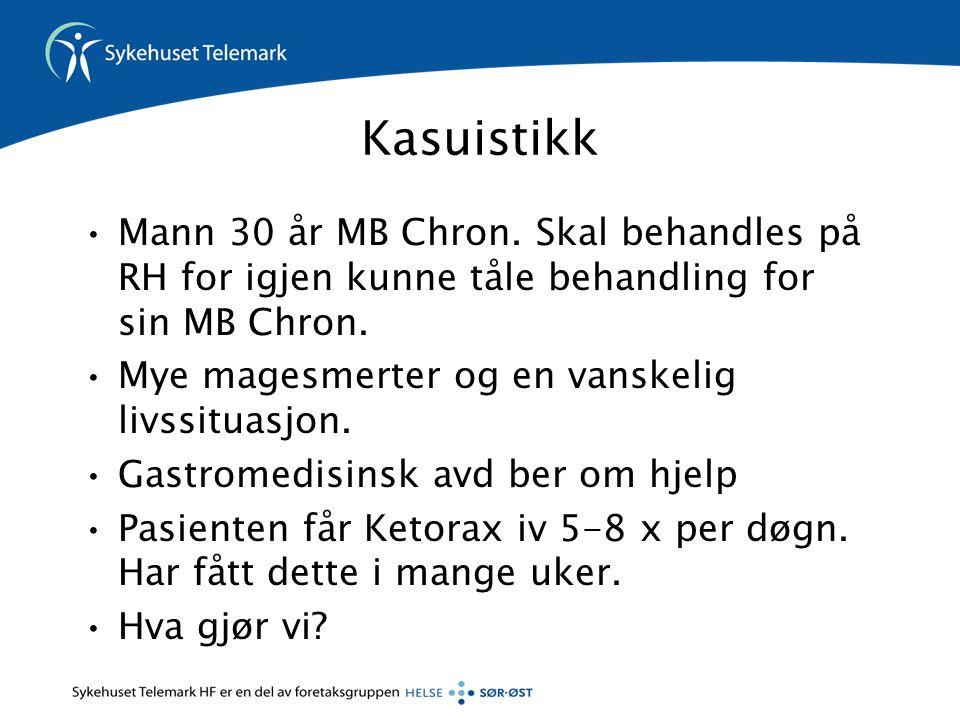 Kasuistikk Mann 30 år MB Chron. Skal behandles på RH for igjen kunne tåle behandling for sin MB Chron.