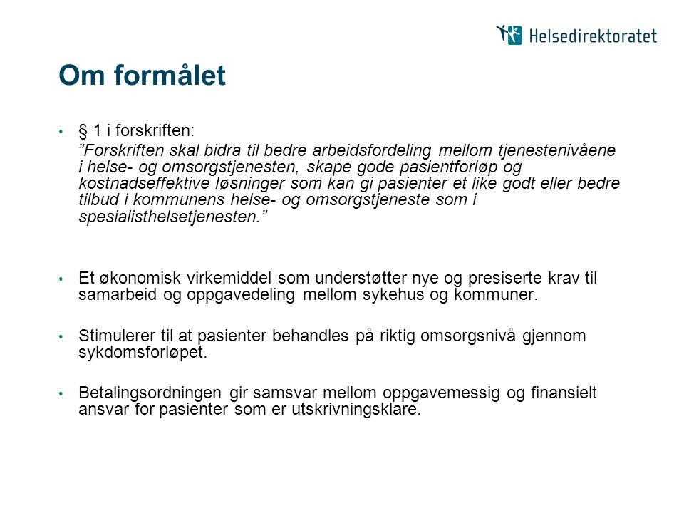 Om formålet § 1 i forskriften: