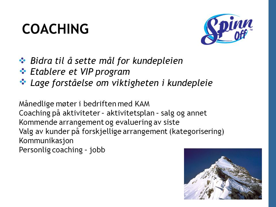 COACHING/SPARRING COACHING Bidra til å sette mål for kundepleien