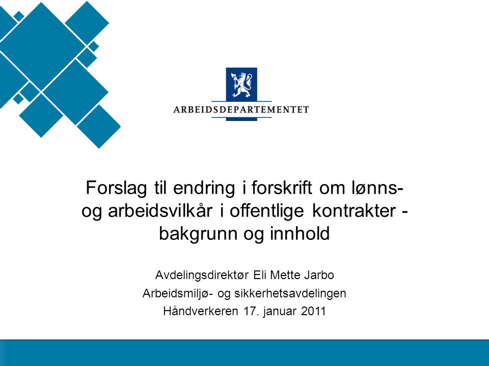 Forslag til endring i forskrift om lønns- og arbeidsvilkår i offentlige kontrakter - bakgrunn og innhold