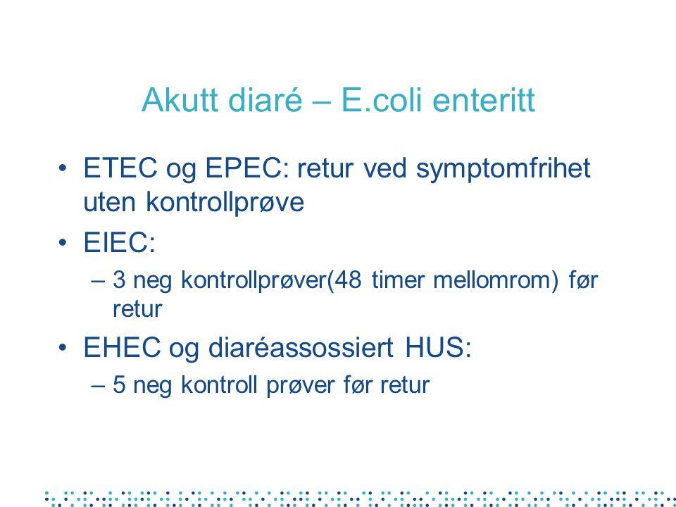 Akutt diaré – E.coli enteritt