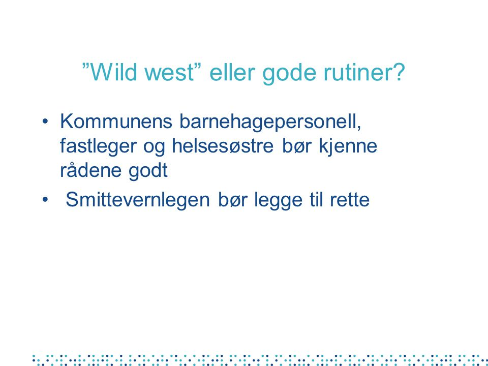 Wild west eller gode rutiner