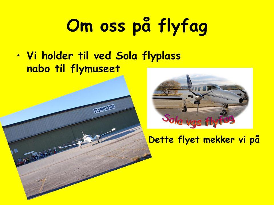 Om oss på flyfag Vi holder til ved Sola flyplass nabo til flymuseet