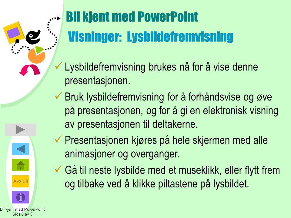 Bli kjent med PowerPoint Visninger: Lysbildefremvisning