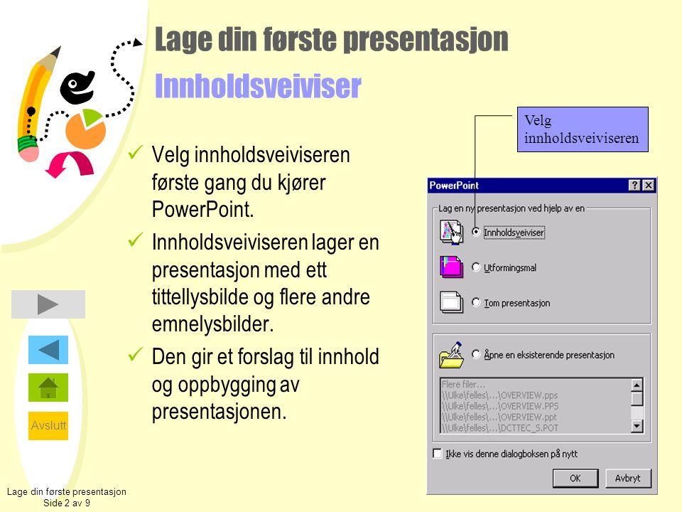 Lage din første presentasjon Innholdsveiviser