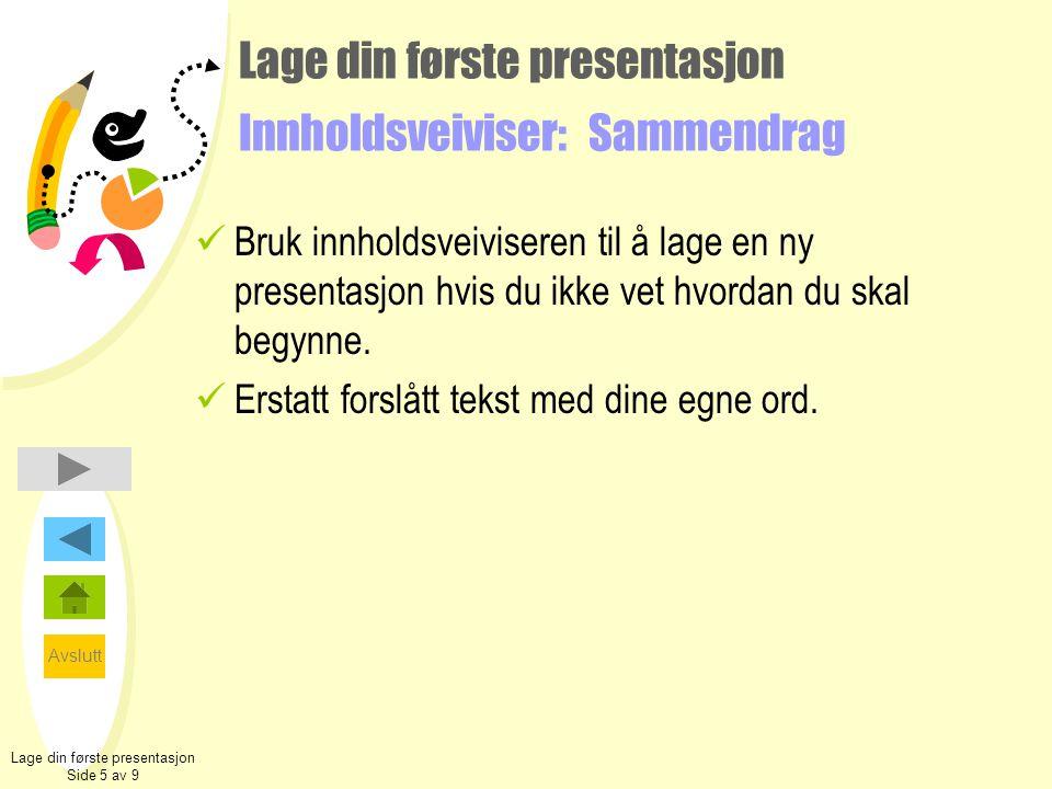 Lage din første presentasjon Innholdsveiviser: Sammendrag