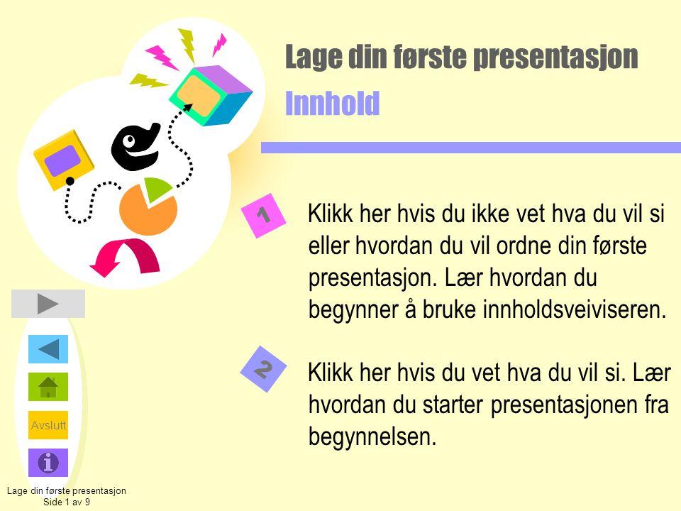 Lage din første presentasjon Innhold