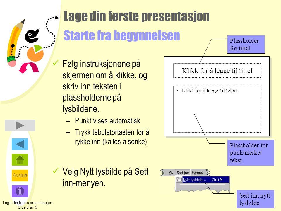 Lage din første presentasjon Starte fra begynnelsen