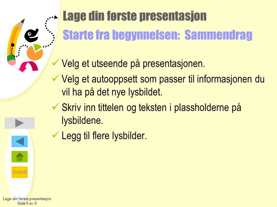Lage din første presentasjon Starte fra begynnelsen: Sammendrag