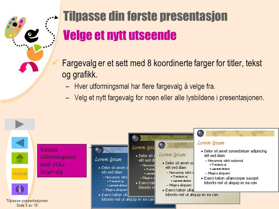 Tilpasse din første presentasjon Velge et nytt utseende