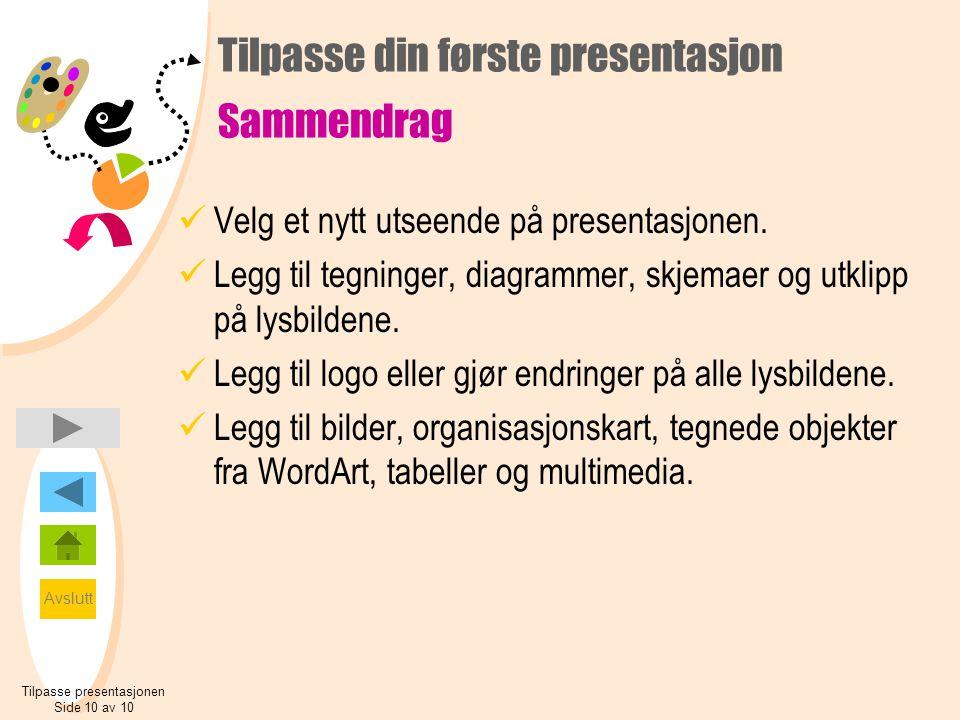 Tilpasse din første presentasjon Sammendrag