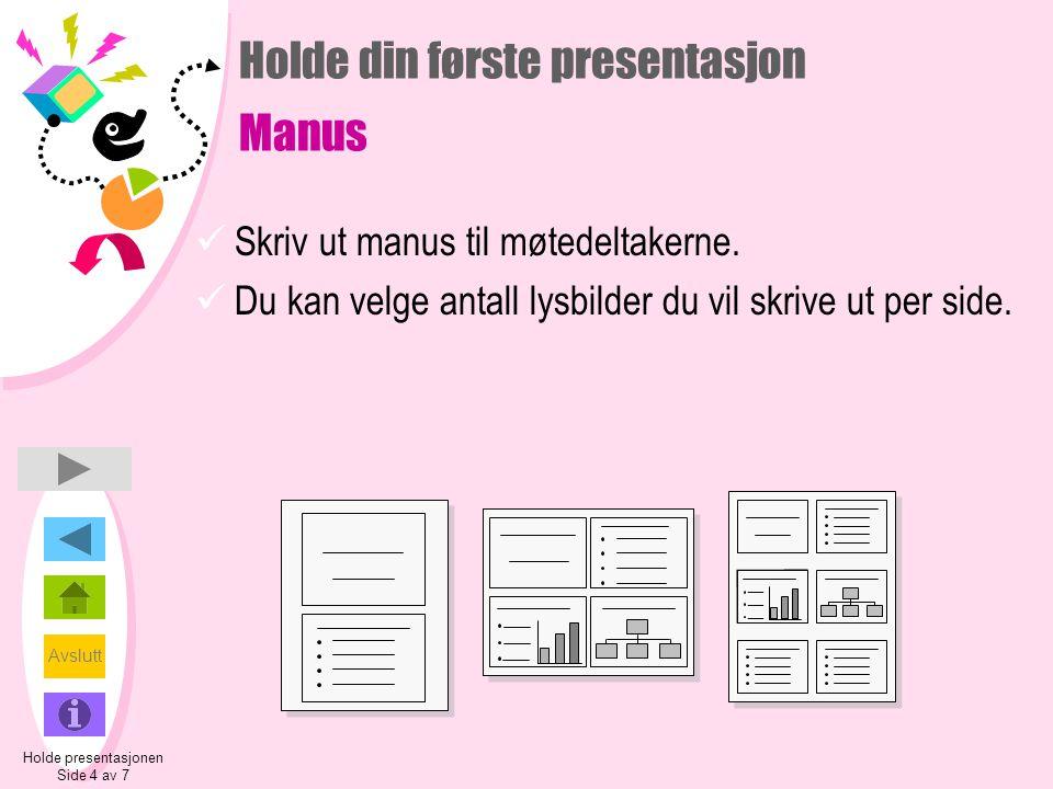 Holde din første presentasjon Manus