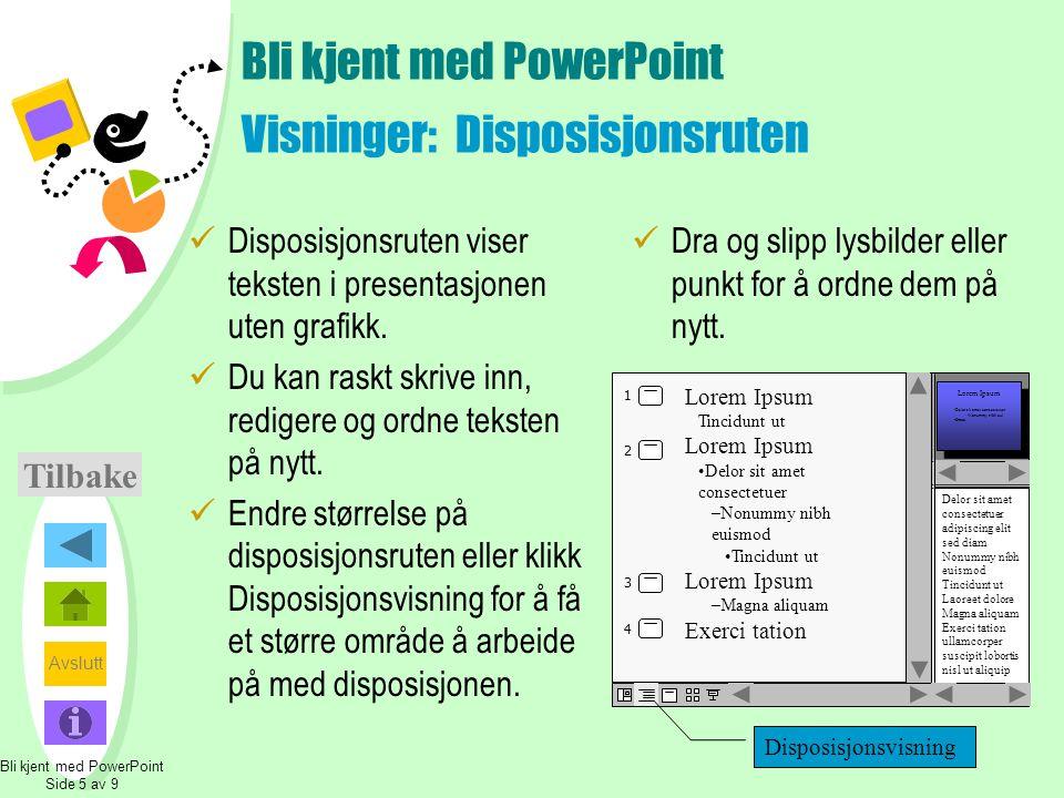 Bli kjent med PowerPoint Visninger: Disposisjonsruten