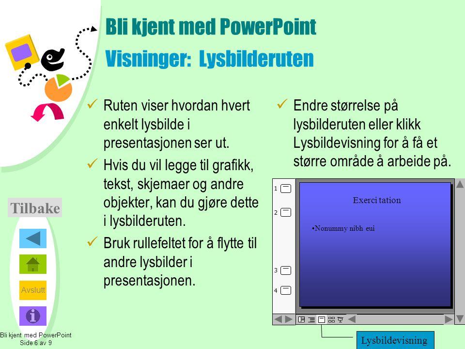 Bli kjent med PowerPoint Visninger: Lysbilderuten