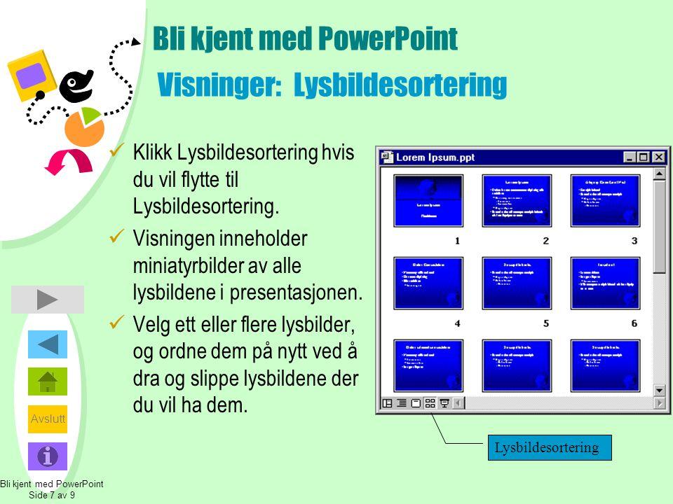 Bli kjent med PowerPoint Visninger: Lysbildesortering
