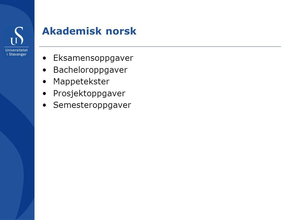 Akademisk norsk Eksamensoppgaver Bacheloroppgaver Mappetekster