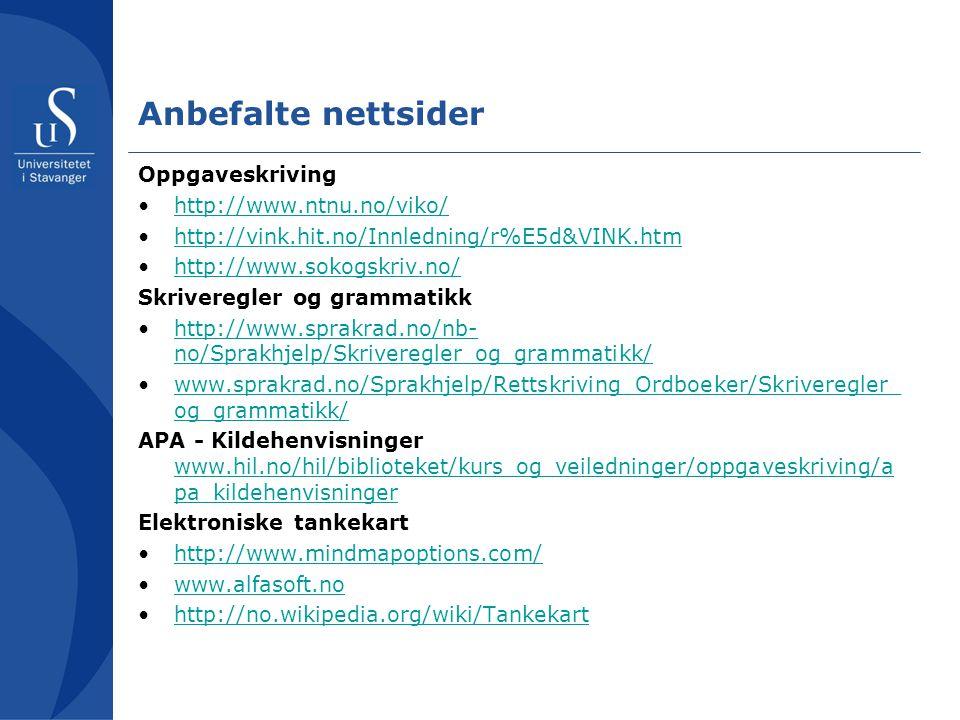 Anbefalte nettsider Oppgaveskriving http://www.ntnu.no/viko/