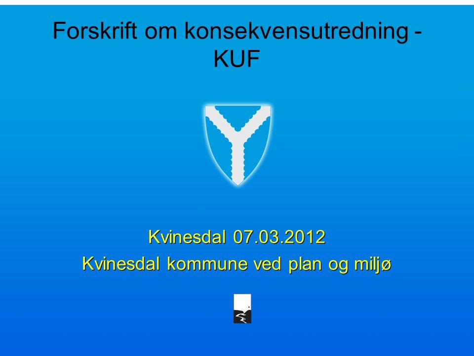 Forskrift om konsekvensutredning - KUF