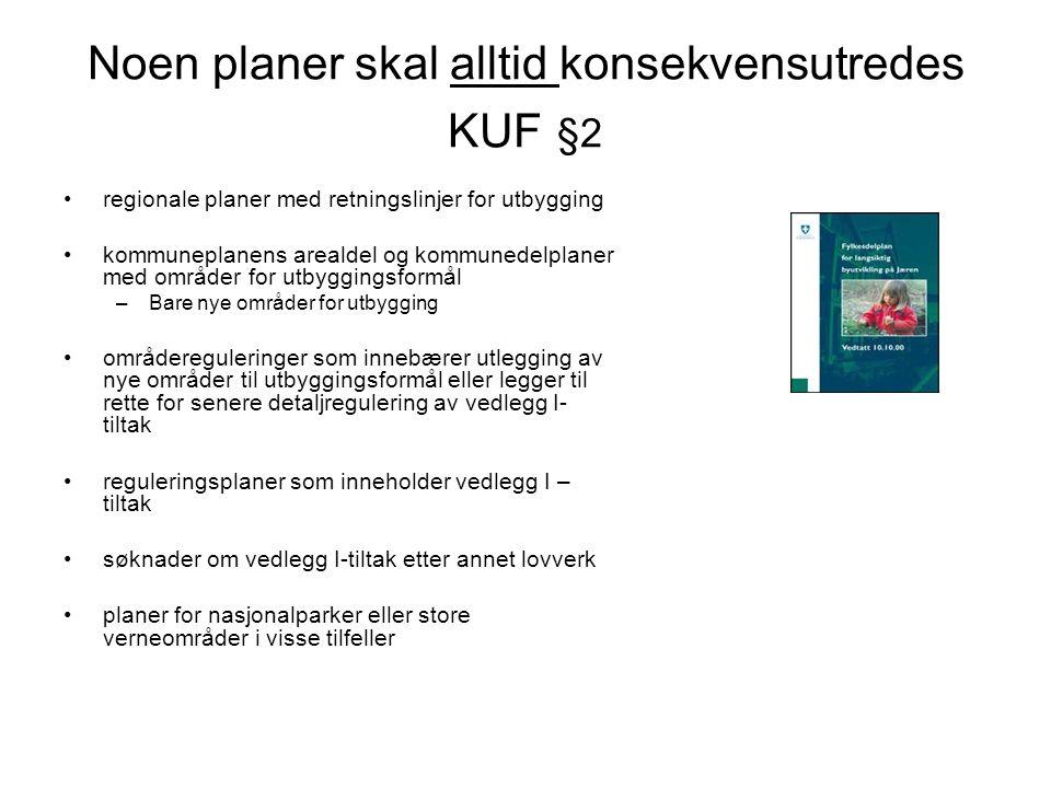 Noen planer skal alltid konsekvensutredes KUF §2