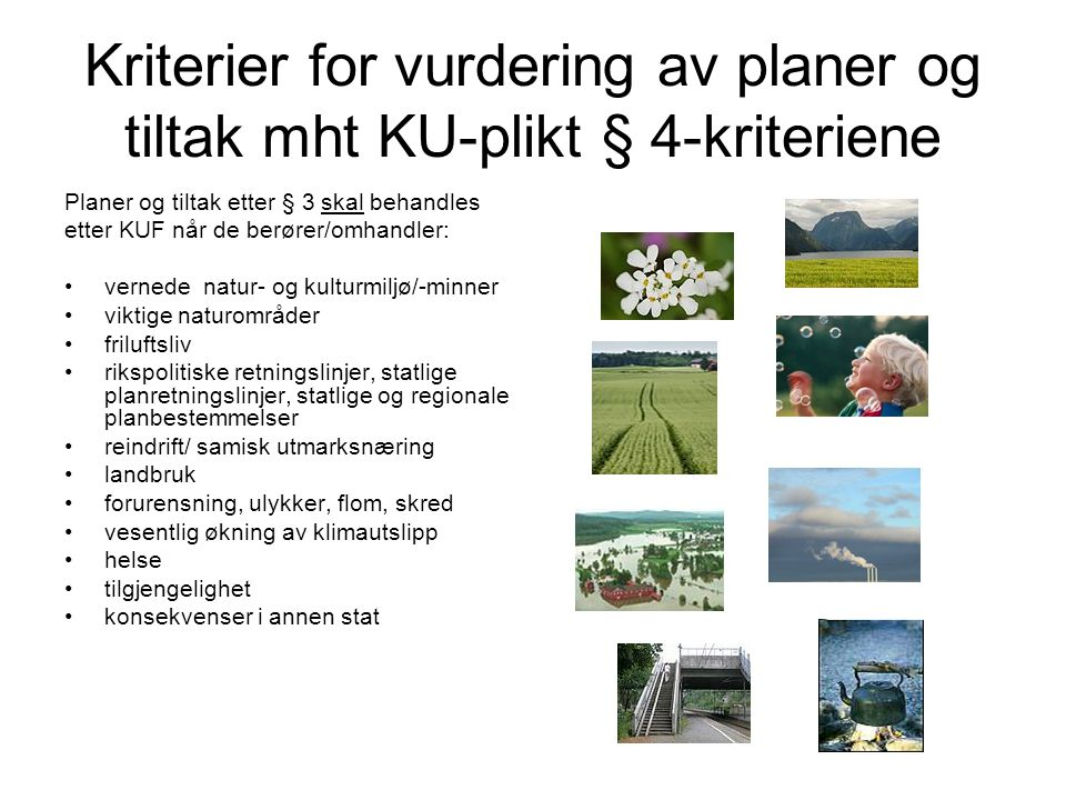 Kriterier for vurdering av planer og tiltak mht KU-plikt § 4-kriteriene