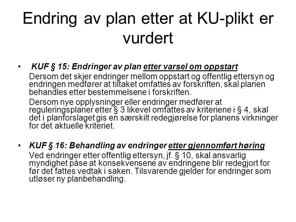 Endring av plan etter at KU-plikt er vurdert