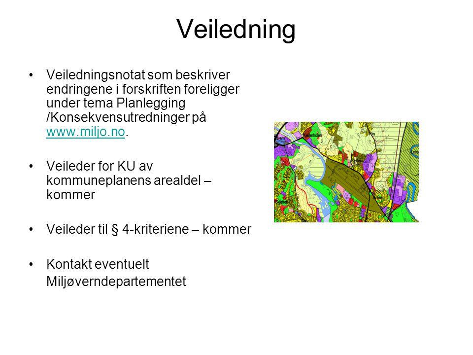 Veiledning Veiledningsnotat som beskriver endringene i forskriften foreligger under tema Planlegging /Konsekvensutredninger på www.miljo.no.