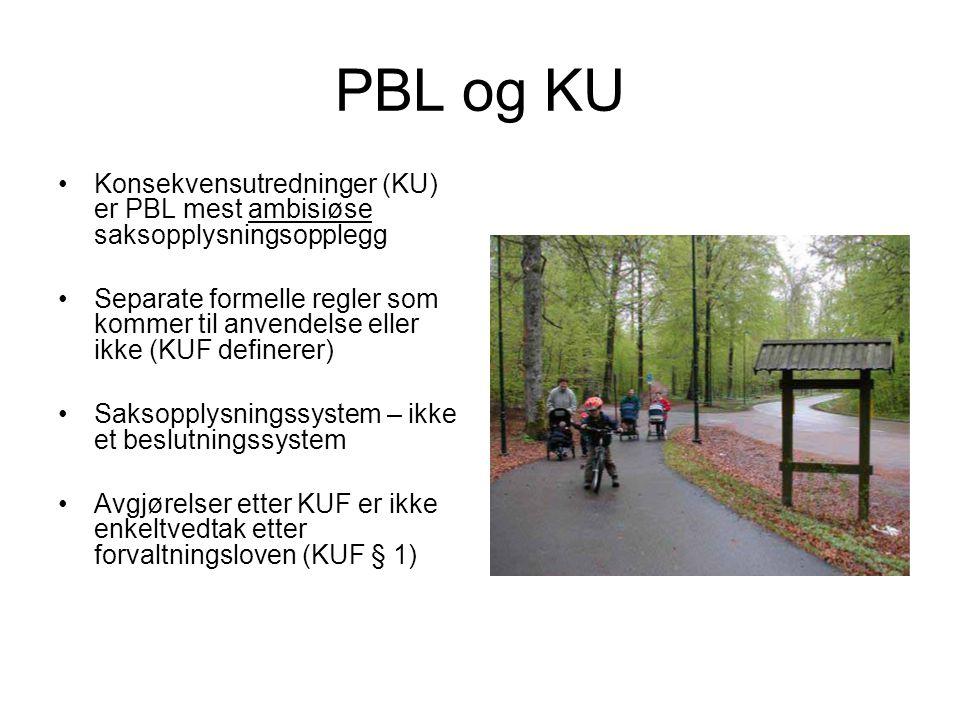 PBL og KU Konsekvensutredninger (KU) er PBL mest ambisiøse saksopplysningsopplegg.