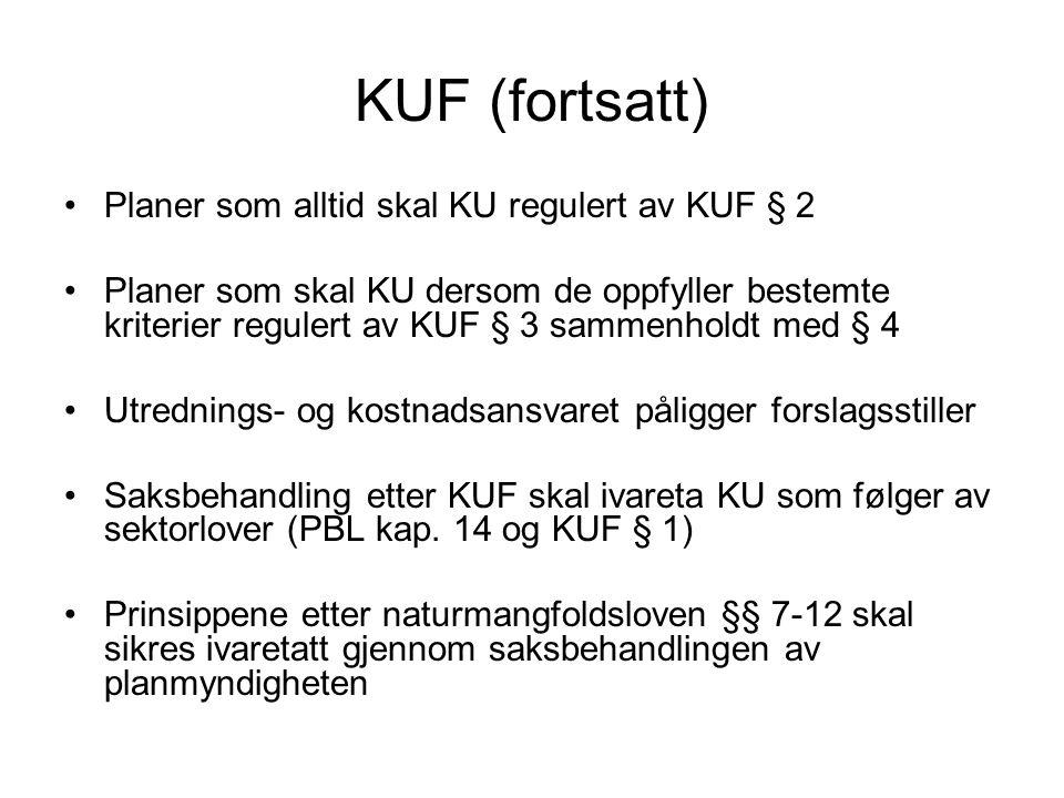 KUF (fortsatt) Planer som alltid skal KU regulert av KUF § 2