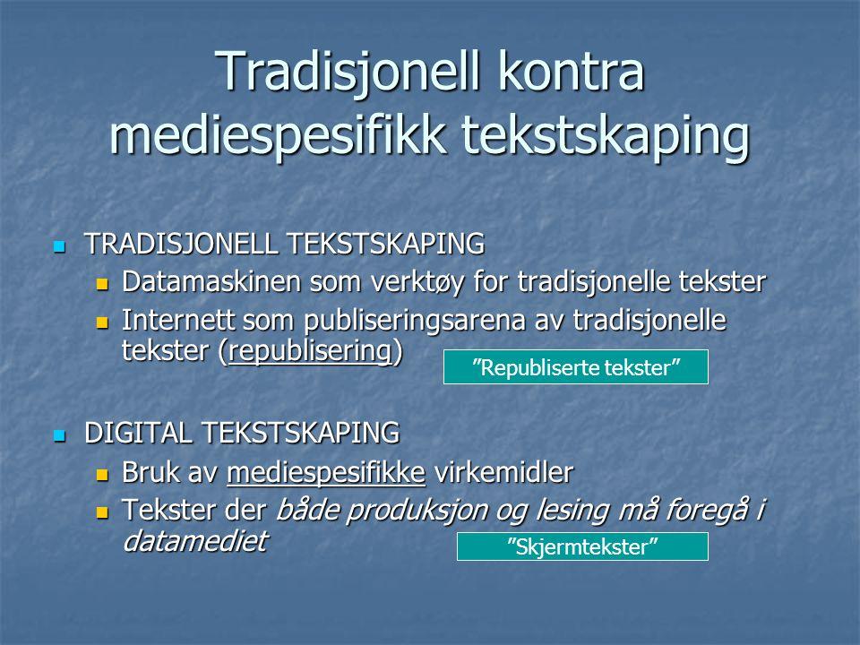 Tradisjonell kontra mediespesifikk tekstskaping