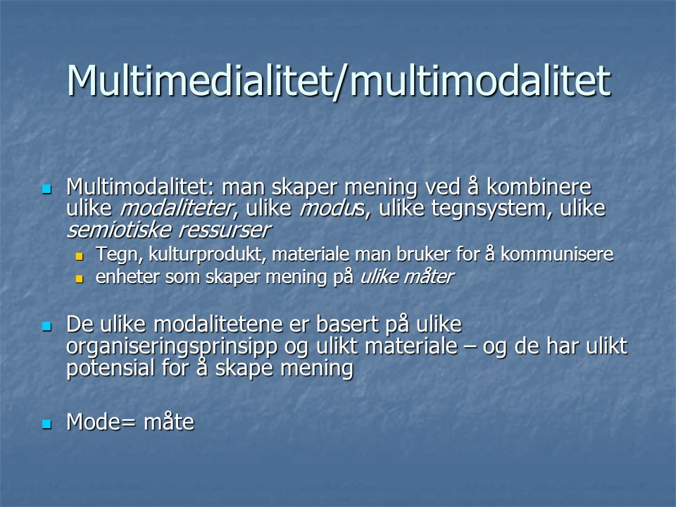 Multimedialitet/multimodalitet