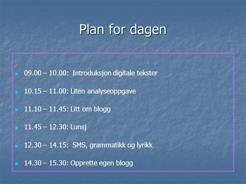 Plan for dagen 09.00 – 10.00: Introduksjon digitale tekster