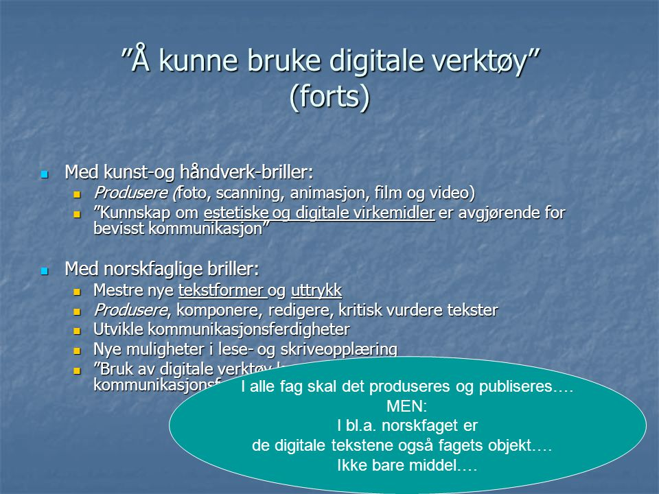 Å kunne bruke digitale verktøy (forts)