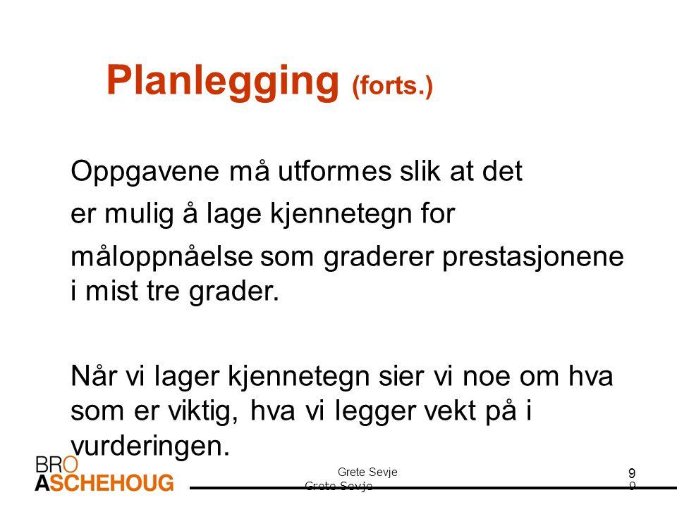 Planlegging (forts.) Oppgavene må utformes slik at det