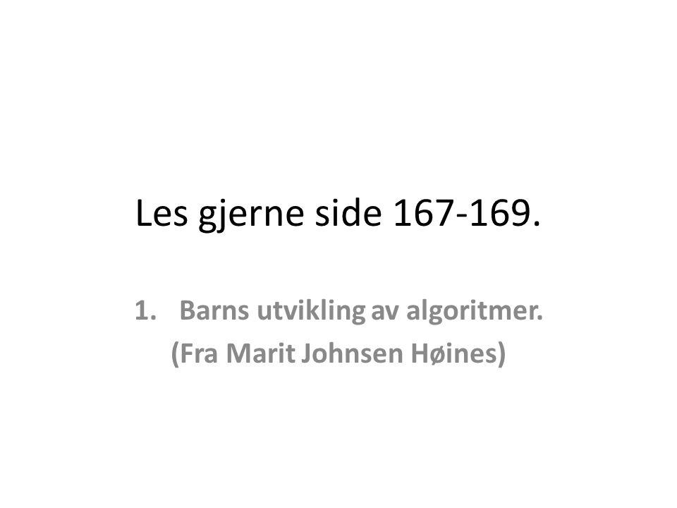 Barns utvikling av algoritmer. (Fra Marit Johnsen Høines)