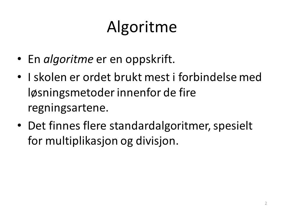 Algoritme En algoritme er en oppskrift.