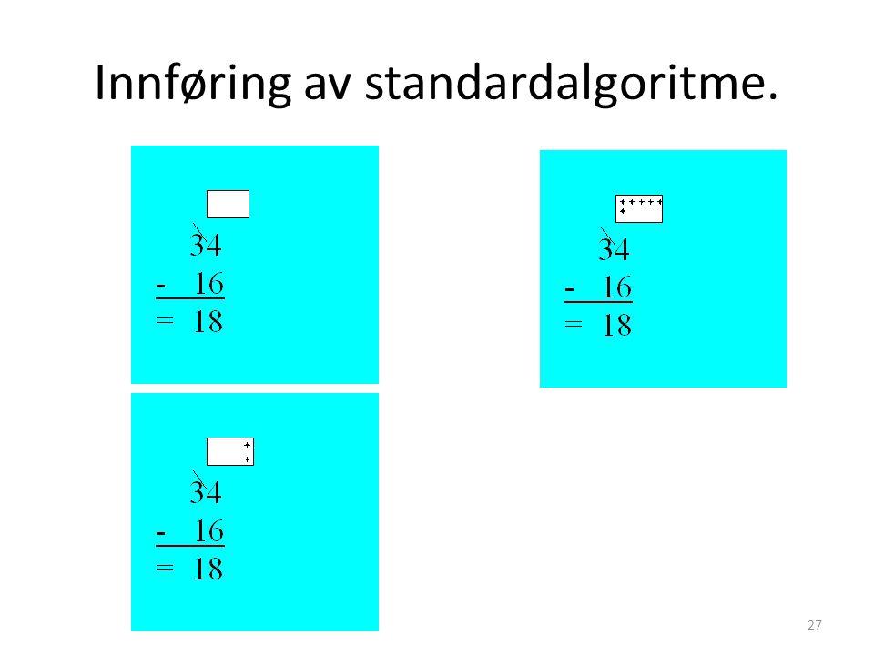 Innføring av standardalgoritme.