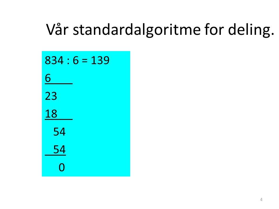 Vår standardalgoritme for deling.