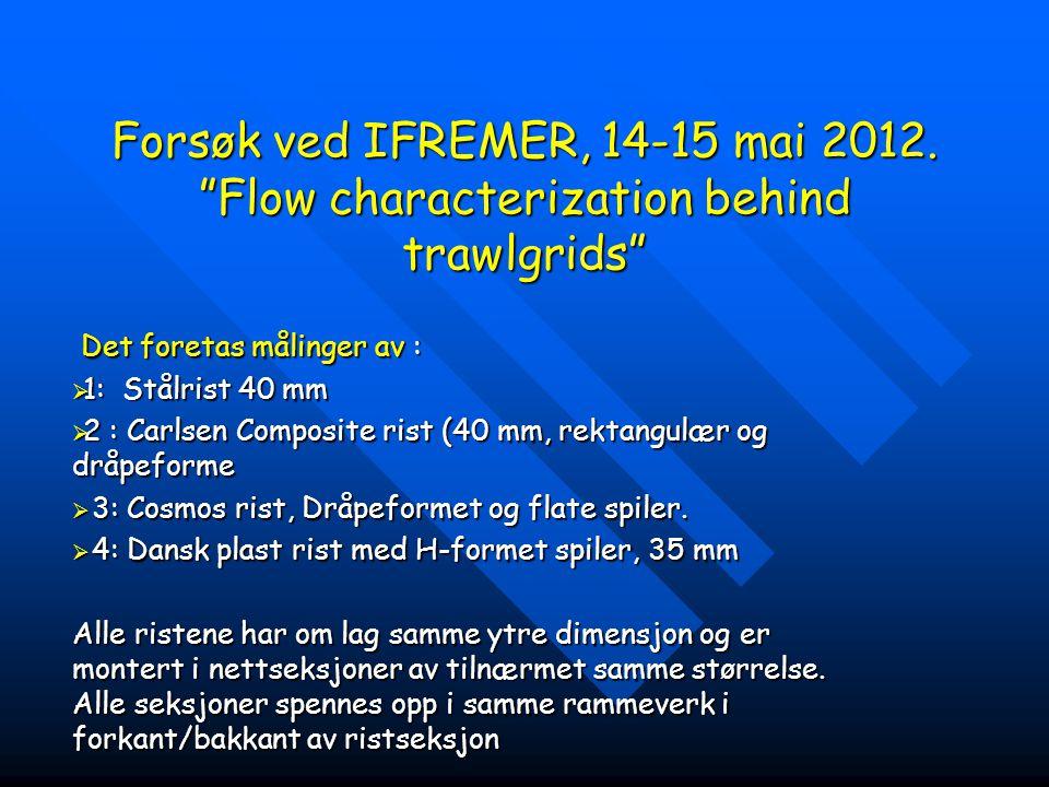 Forsøk ved IFREMER, 14-15 mai 2012