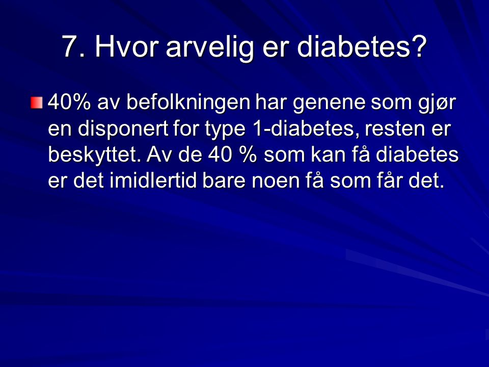 7. Hvor arvelig er diabetes