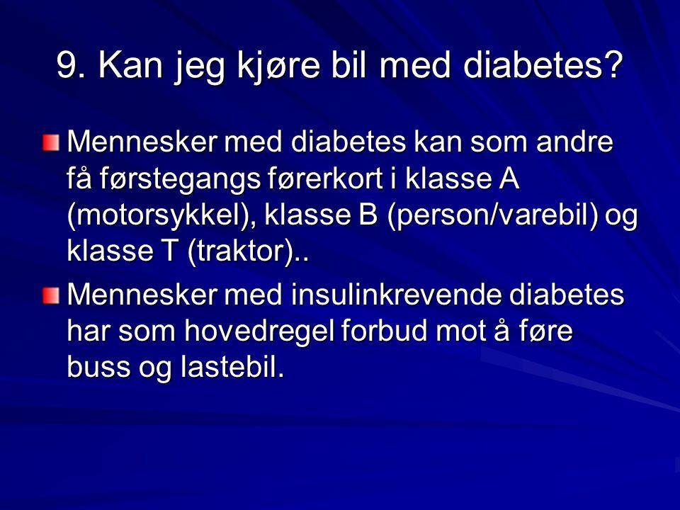 9. Kan jeg kjøre bil med diabetes