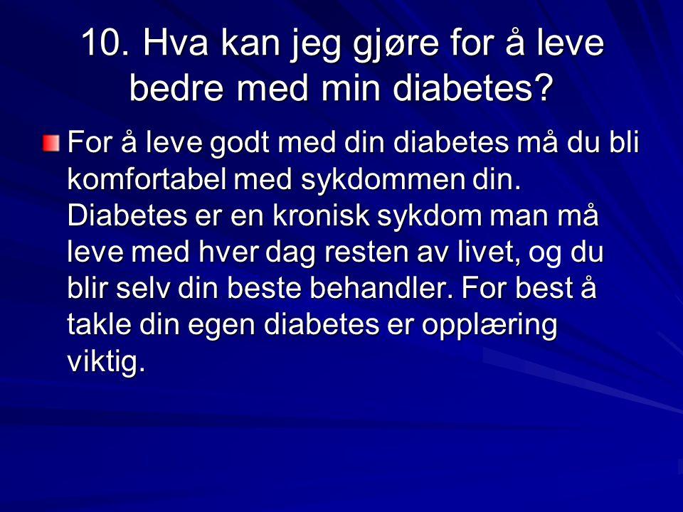 10. Hva kan jeg gjøre for å leve bedre med min diabetes