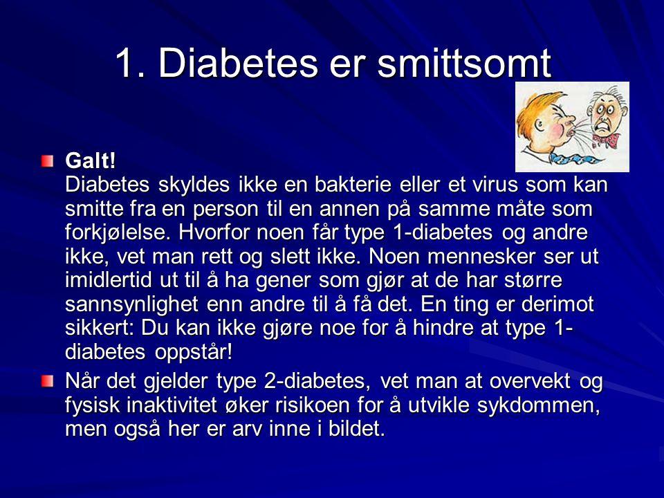 1. Diabetes er smittsomt