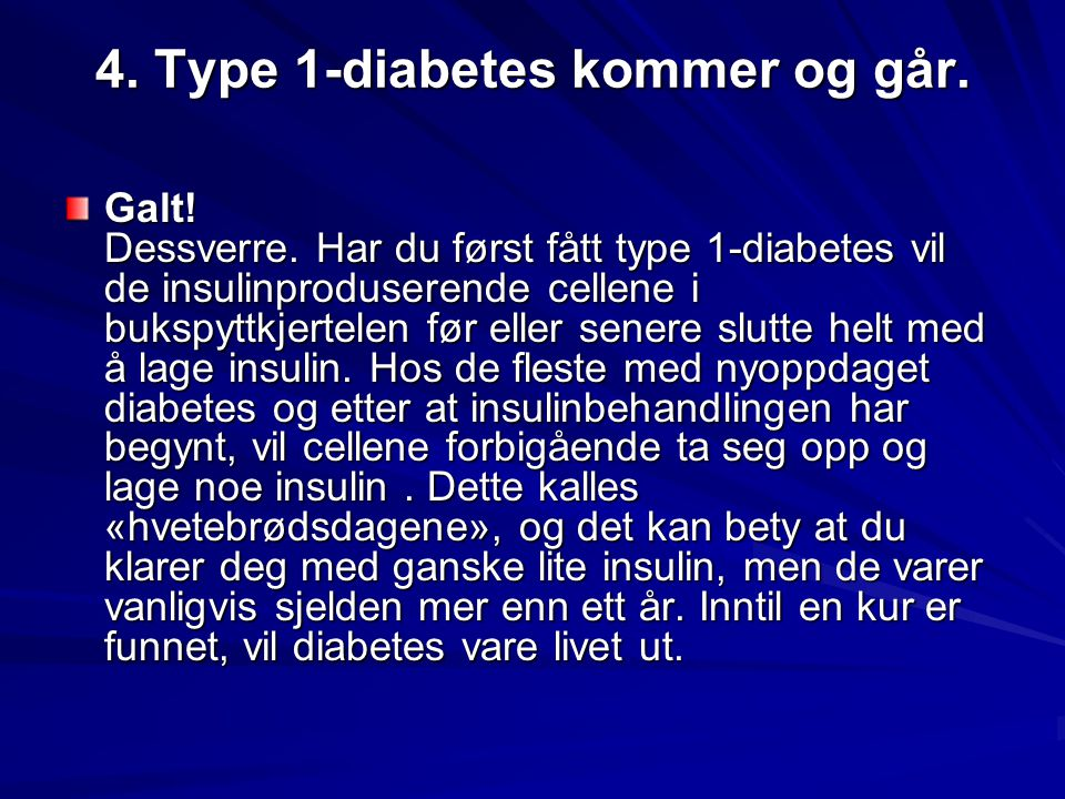 4. Type 1-diabetes kommer og går.