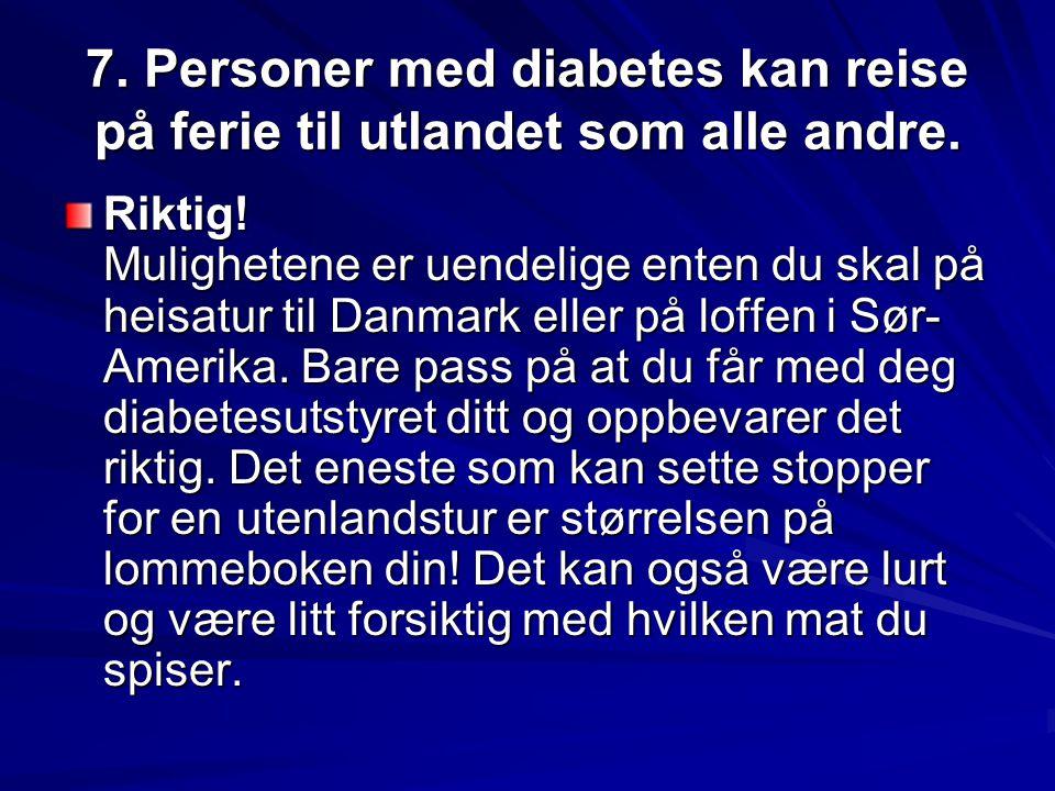 7. Personer med diabetes kan reise på ferie til utlandet som alle andre.