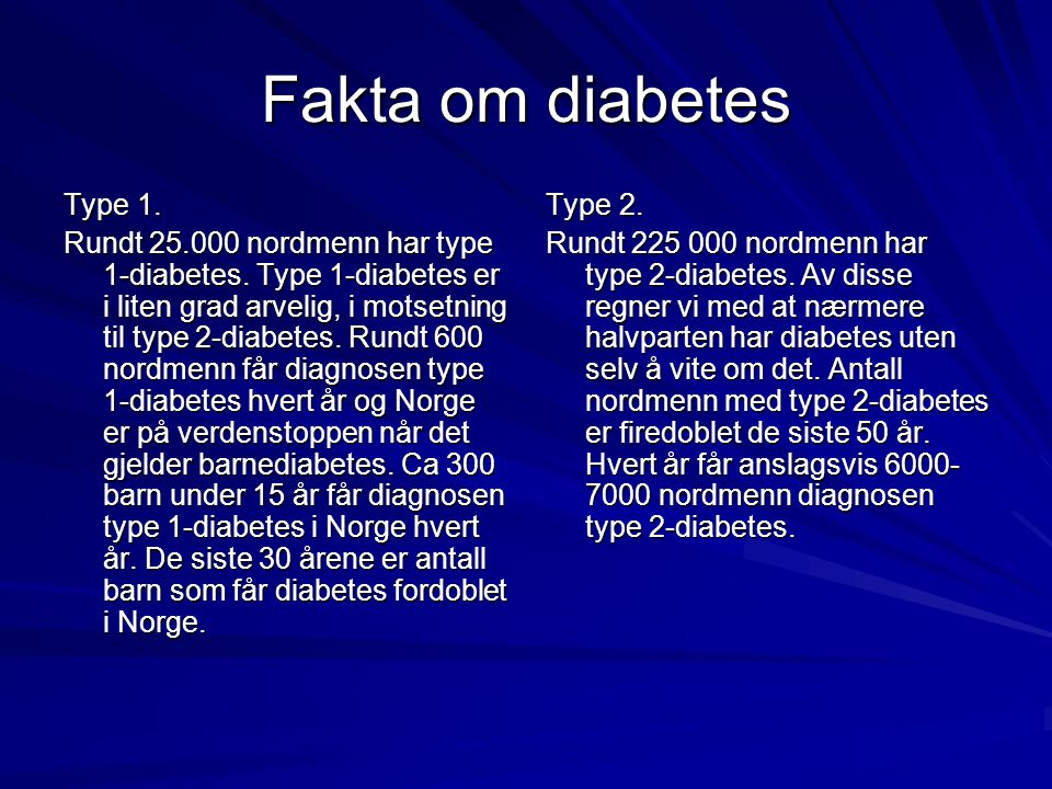 Fakta om diabetes Type 1.